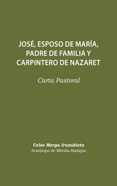 Carta Pastoral: José, esposo de María, padre de familia y carpintero de Nazaret